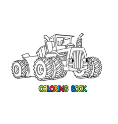 funny big heavy tractor with eyes coloring book vector image