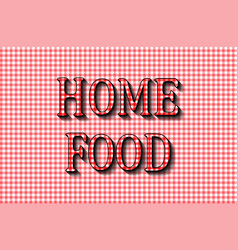 home food the cooking lettering design vector image