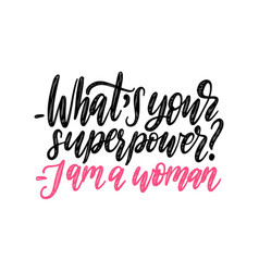 What is your superpower i am a woman hand vector