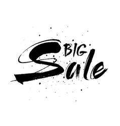 Big Sale Drawn lettering Sale typography vector image vector image