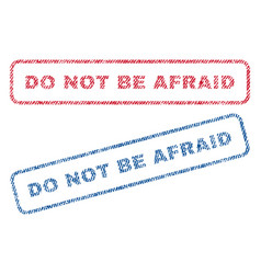 do not be afraid textile stamps vector image