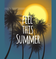 feel this summer natural palm background vector image