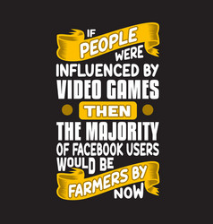 Gamer quotes and slogan good for t-shirt if vector