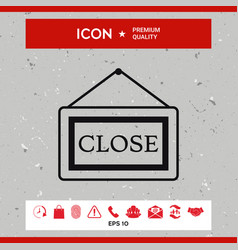 Information plate with close sign board hanging vector