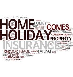 The ins and outs of holiday home insurance text vector
