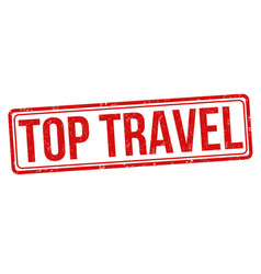 Top travel grunge rubber stamp vector