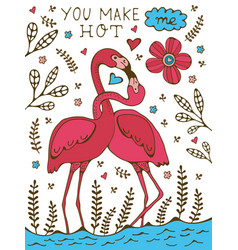 You make me hot flamingo couple kissing romantic vector