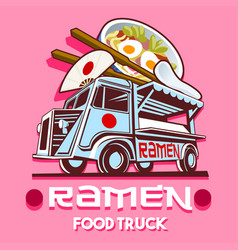 Food truck ramen restaurant fast delivery service vector