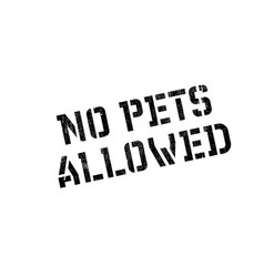 no pets allowed rubber stamp vector image