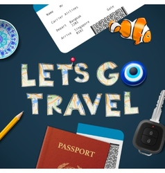 Lets go travel world vacations and tourism vector