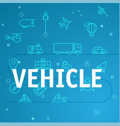 Vehicle concept different thin line icons included vector