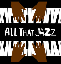 all that jazz music piano poster design vector image