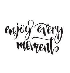 inspirational quote enjoy every moment hand vector image vector image