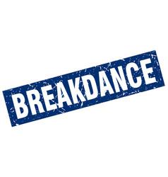 square grunge blue breakdance stamp vector image