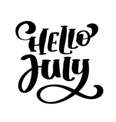 hello july lettering print text summer vector image