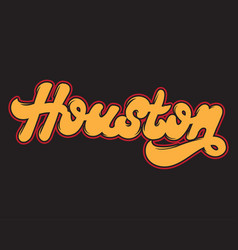 Houston handwritten lettering made in old school vector