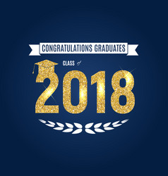 Congratulations on graduation 2018 class vector