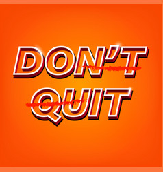 do it slogan dont quit vector image
