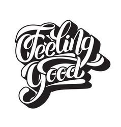 Feeling good unique handwritten lettering vector