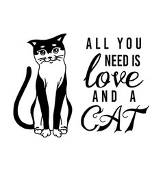 all you need is love and a cat meow power vector image