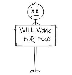 Cartoon of sad hungry unemployed man holding vector