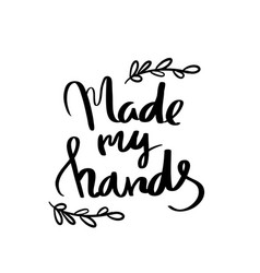 Made my hands lettering for poster vector