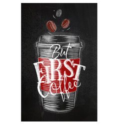 Poster first coffee chalk vector