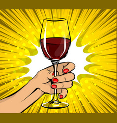 Pop art woman hand hold red wine glass vintage vector