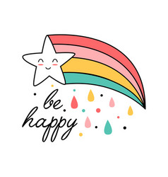 Cute star with rainbow and slogan vector