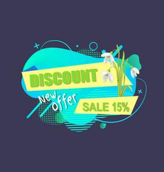 Discount and snowdrops sale emblem 15 percent off vector