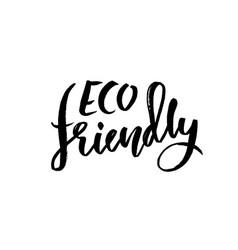 eco friendly modern dry brush lettering vector image