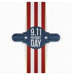 Patriot Day 9-11 realistic patriotic Label vector