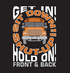 School quotes and slogan good for t-shirt get in vector