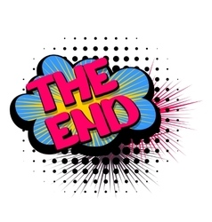 Comic text speech bubble the end vector