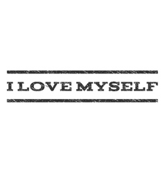 I Love Myself Watermark Stamp vector image