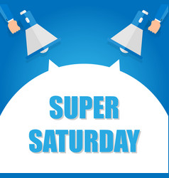 Super saturday announcement hand holding vector
