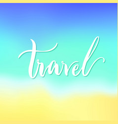 Travel lettering isolated vector
