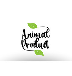 Animal product word text with green leaf logo vector