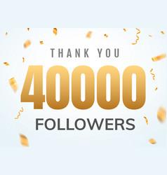 thank you 40000 followers design template social vector image