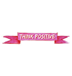 Think positive ribbon vector