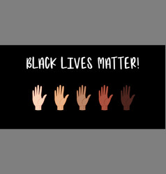 black lives matter hands with different skin vector image