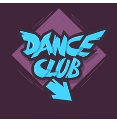Dance Club Graffiti Aesthetic Signboard Design vector image vector image