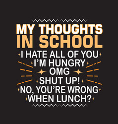 School quotes and slogan good for t-shirt my vector