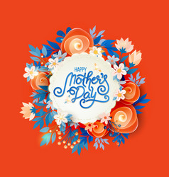 lettering happy mothers day beautiful greeting vector image