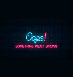 Neon sign of 404 error page with funny text on vector