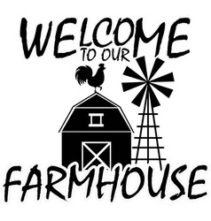 Welcome to our farmhouse on white background farm vector