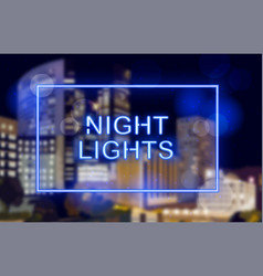 neon lights over night city background vector image