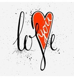 Calligraphic inscription Love you vector image
