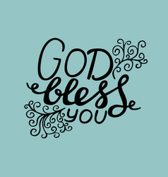 hand lettering god bless you with curls vector image