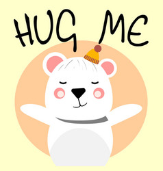 Cute bear asking for hug vector